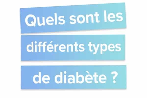 Quels sont les différents types de diabètes