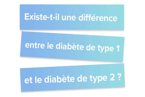 Existe-t-il une différence entre le diabète de type 1 et le diabète de type 2