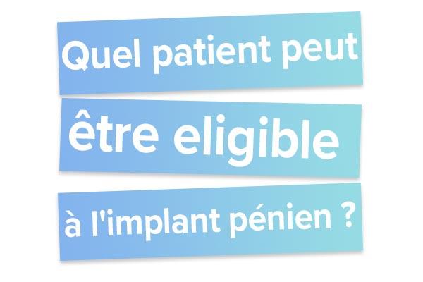 Quel patient peut être eligible à l'implant pénien