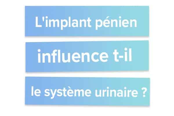 L'implant pénien influence t-il le système urinaire