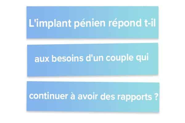 L'implant pénien répond t-il aux besoins d'un couple qui souhaite continuer à avoir des rapports ?