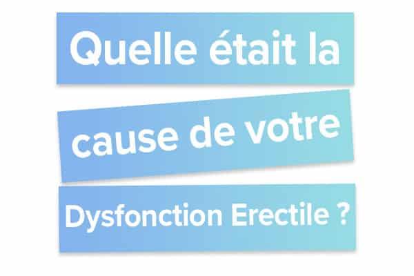 Quelle était la cause de votre Dysfonction Erectile_1